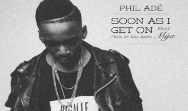 Phil Ade – Soon As I Get On Feat. Mya