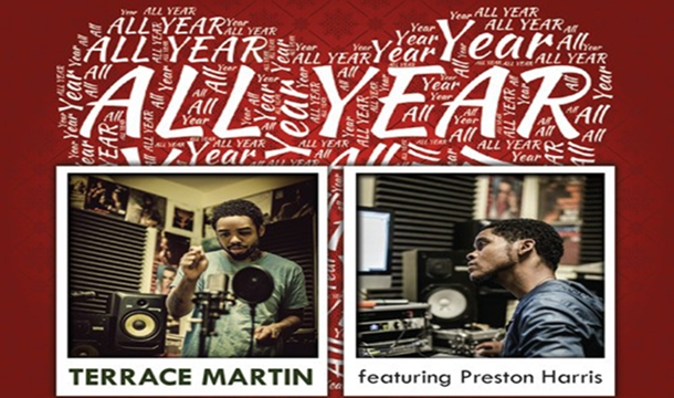 Producer Terrace Martin and Preston Harris Usher In the Holidays With 'All Year'