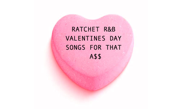 ratchet rb valentines day songs