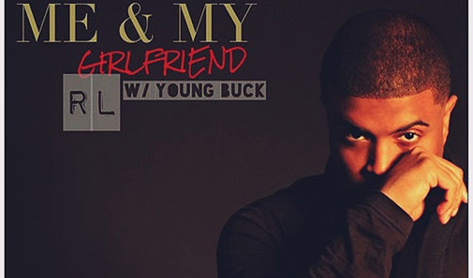 RL (Of Next) – Me & My Girlfriend ft. Young Buck