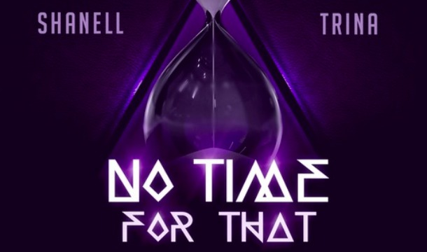 Shanell – No Time for That Ft. Trina & Angela Yee