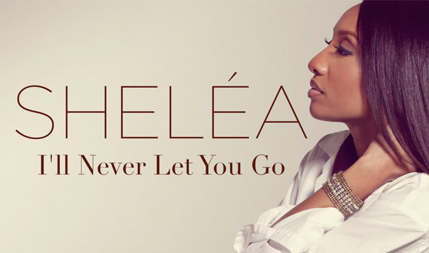 Shelea – I'll Never Let You Go