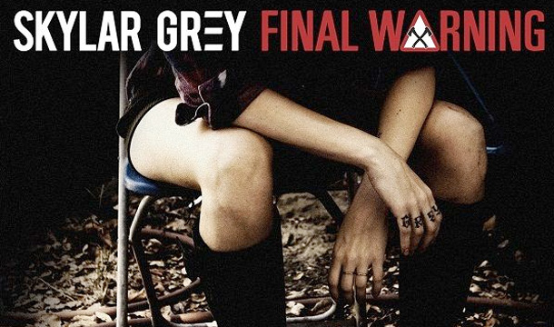 Skylar Grey – Final Warning