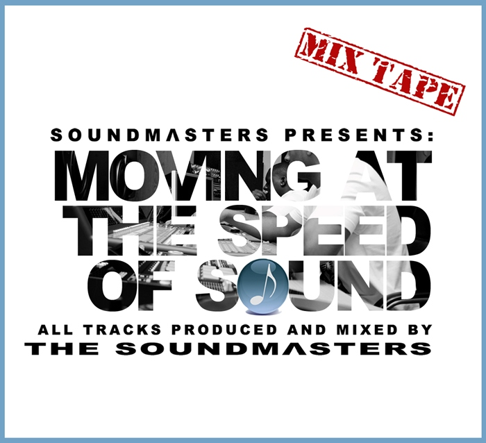 Soundmasters – Moving At The Speed Of Sound Mixtape