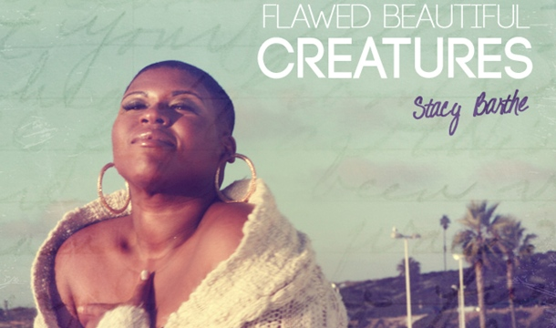 Stacy Barthe – Flawed Beautiful Creatures (Lyric Video Premiere)