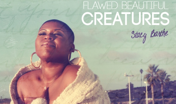 Stacy Barthe – Flawed Beautiful Creatures