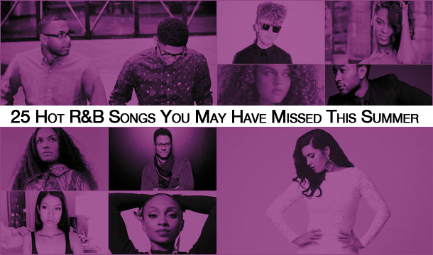 25 Hot R&B Songs You May Have Missed This Summer