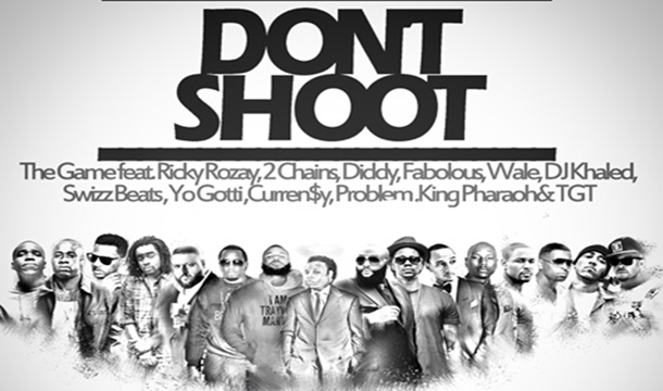 The Game – Don't Shoot ft. Diddy, Fabolous, Swizz Beatz, TGT, 2 Chainz, More
