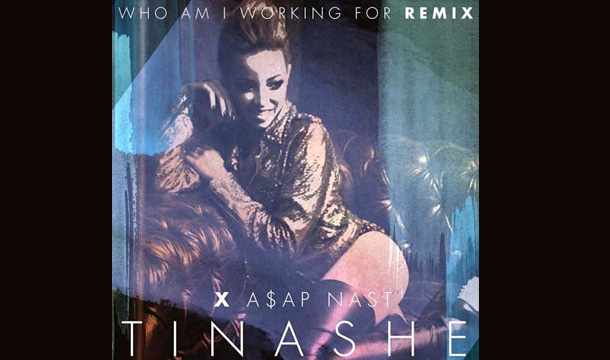 Tinashe – Who Am I Working For (Remix) Ft. A$AP Nast