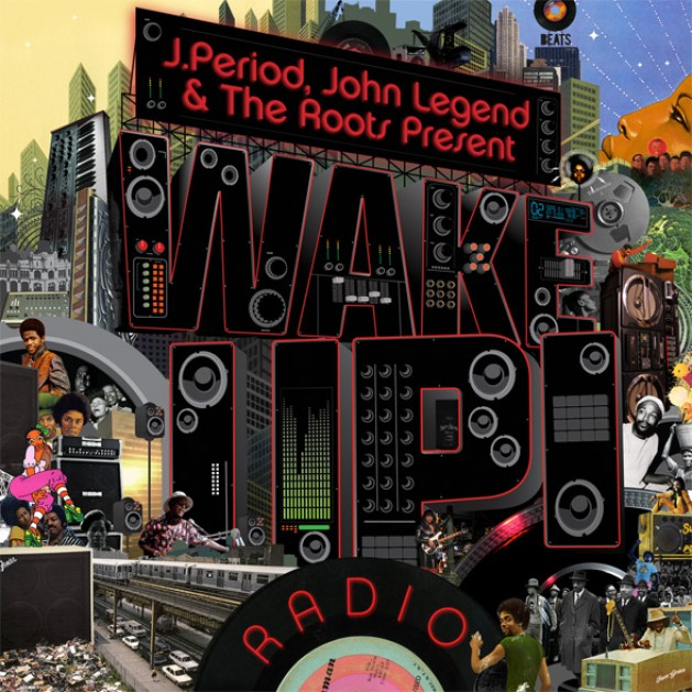 Various Artists – John Legend & The Roots x J.Period – Wake Up! Radio