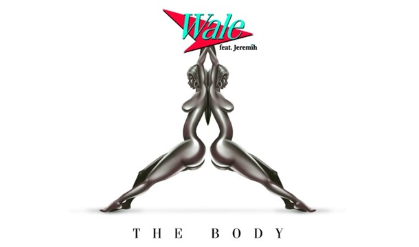 Wale – The Body Ft. Jeremih