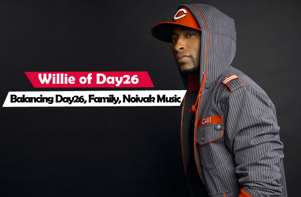 Willie of Day26: Balancing Day26, Family, Noivak Music