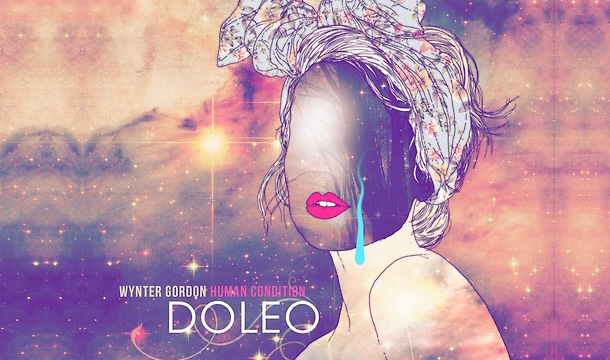 Wynter Gordon – Human Condition Pt. 1 (Doleo)