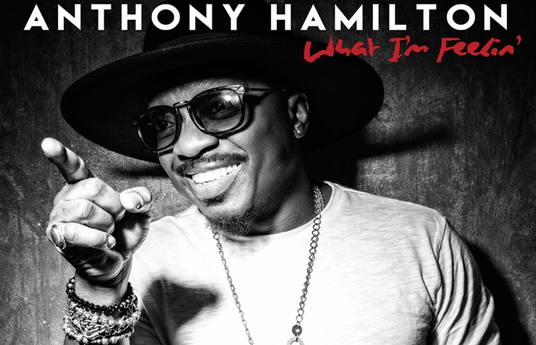 """Anthony Hamilton & The HamilTones Offer Old Soul Croonin' On Title Track, 'What I'm Feelin'"""""""