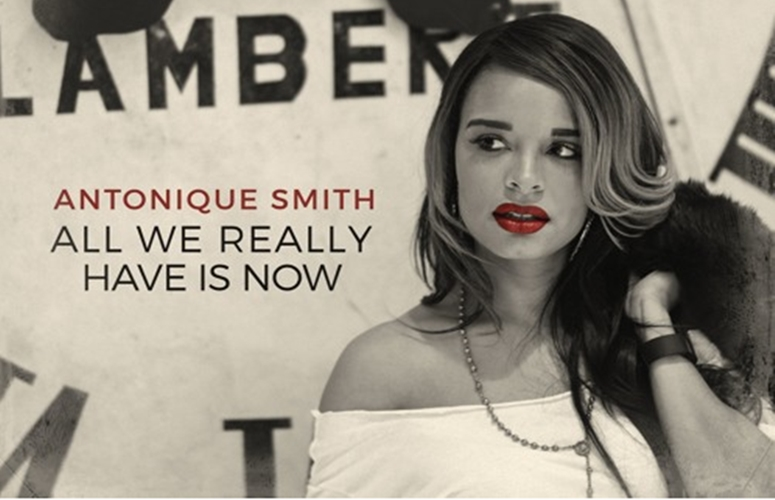 Antonique Smith Lives In The Moment On 'All We Really Have Is Now'