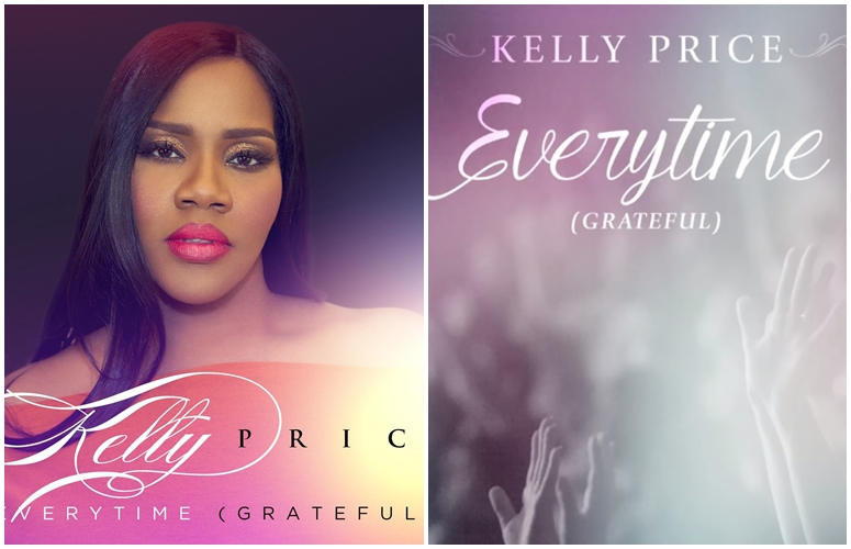 Kelly Price Releases Dope Gospel Groove, 'Every Time (Grateful)'