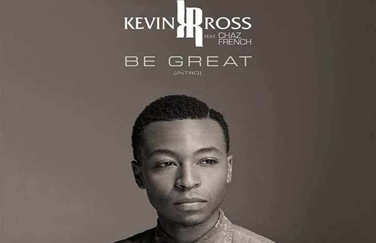 Kevin Ross Encourages Greatness On New Single