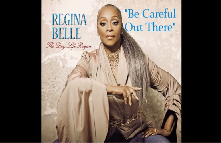 Regina Belle Releases Lyric Video For Latest Single, 'Be Careful Out There'