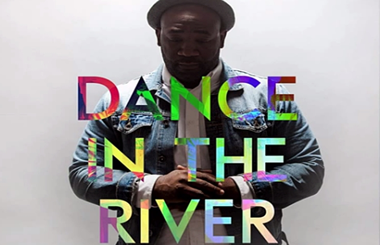 'Dance in The River' With Burgeoning Worship/Indie Artist, Amante Lacey