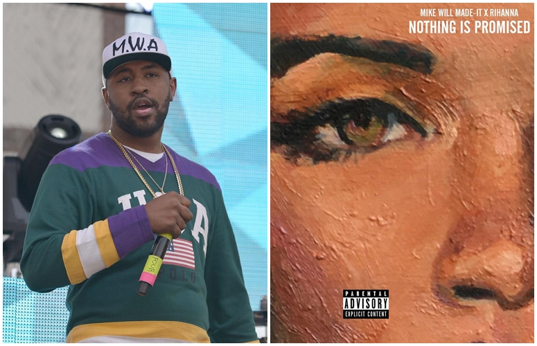 Mike WILL Made-It Unleashes Rihanna Collab, 'Nothing Is Promised'