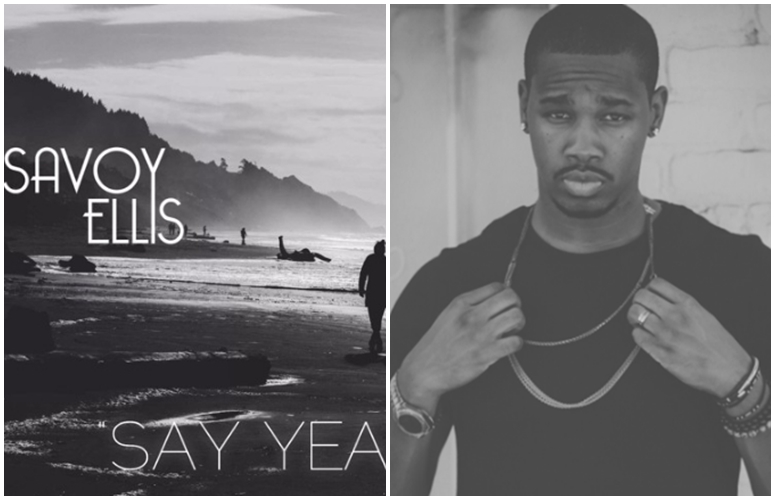 L.A.-Based Savoy Ellis Will Make You 'Say Yea'