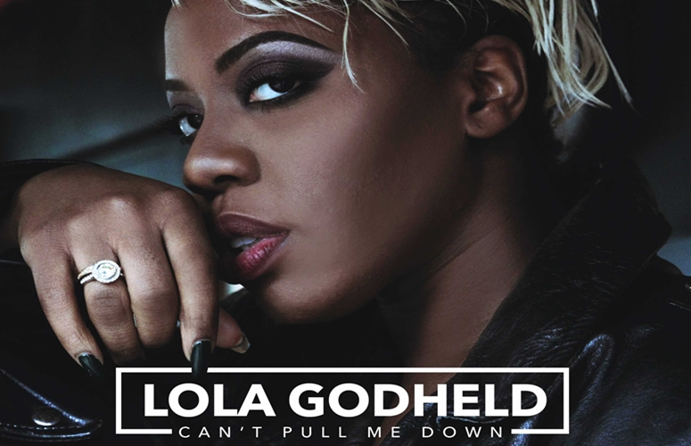 Lola Godheld Highlights Her Personal Power In New Single, 'Can't Pull Me Down'