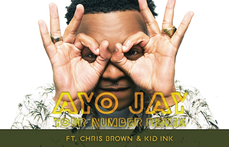 Ayo Jay Releases 'Your Number (Remix)' Ft. Chris Brown & Kid Ink