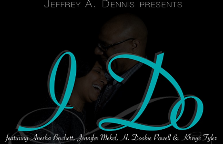 Producer/Songwriter/Pastor Jeffrey Dennis Aims To Refresh Love On 'I Do'