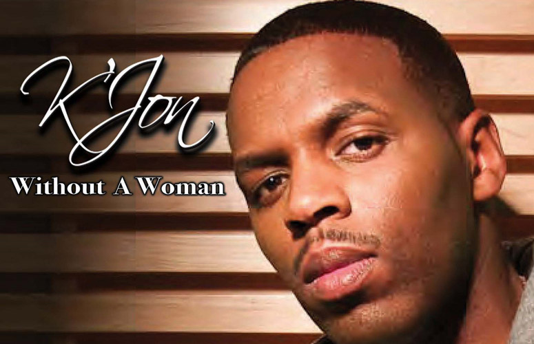 New Music: K'Jon Releases New Female Anthem, 'Without A Woman'