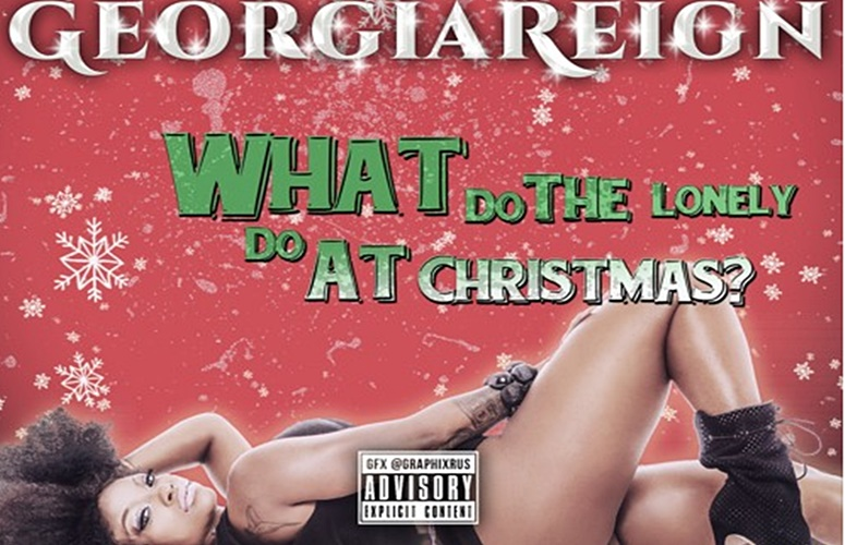 Georgia Reign – What Do The Lonely Do At Christmas?