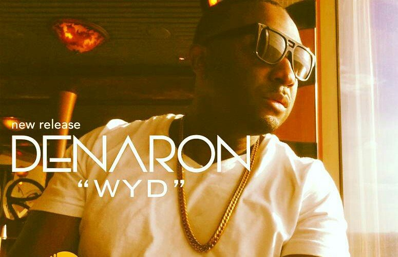 Denaron Babineaux – WYD (What You Doing)