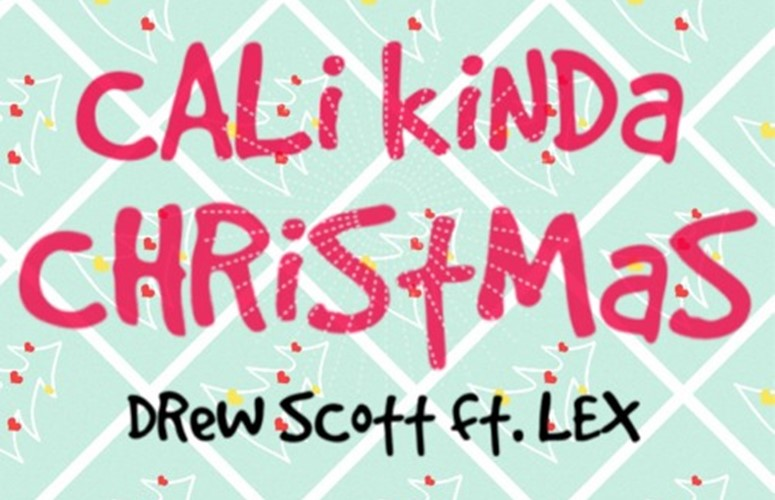 Drew Scott – Cali Kinda Christmas Ft. Lex
