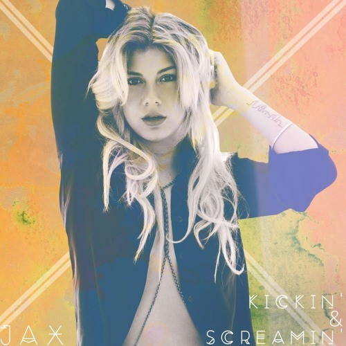 JAX – Kickin' and Screamin'