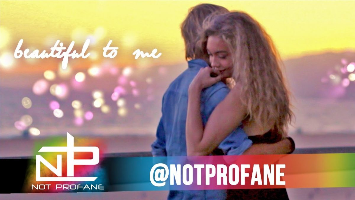 Not Profane – Beautiful To Me
