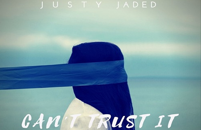 Justy – Can't Trust It ft. Jaded