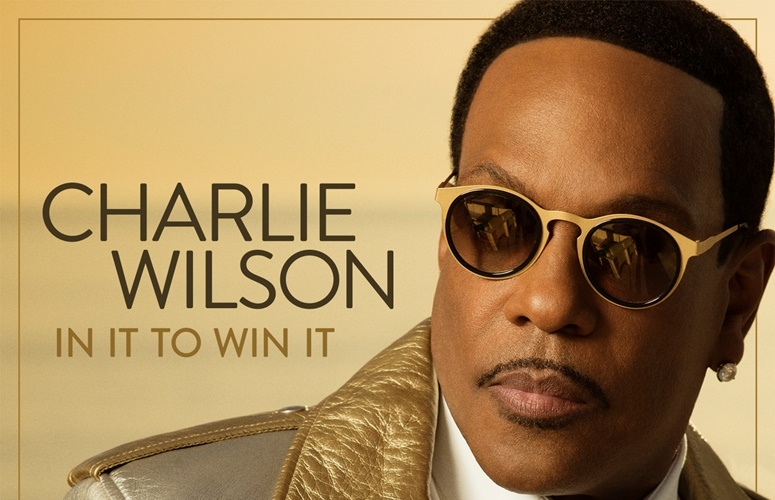 Charlie Wilson Reveals 'In It To Win It' Album Cover; Adds More Tour Dates