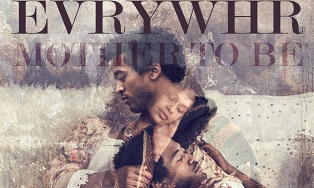 EVRYWHR – Mother To Be