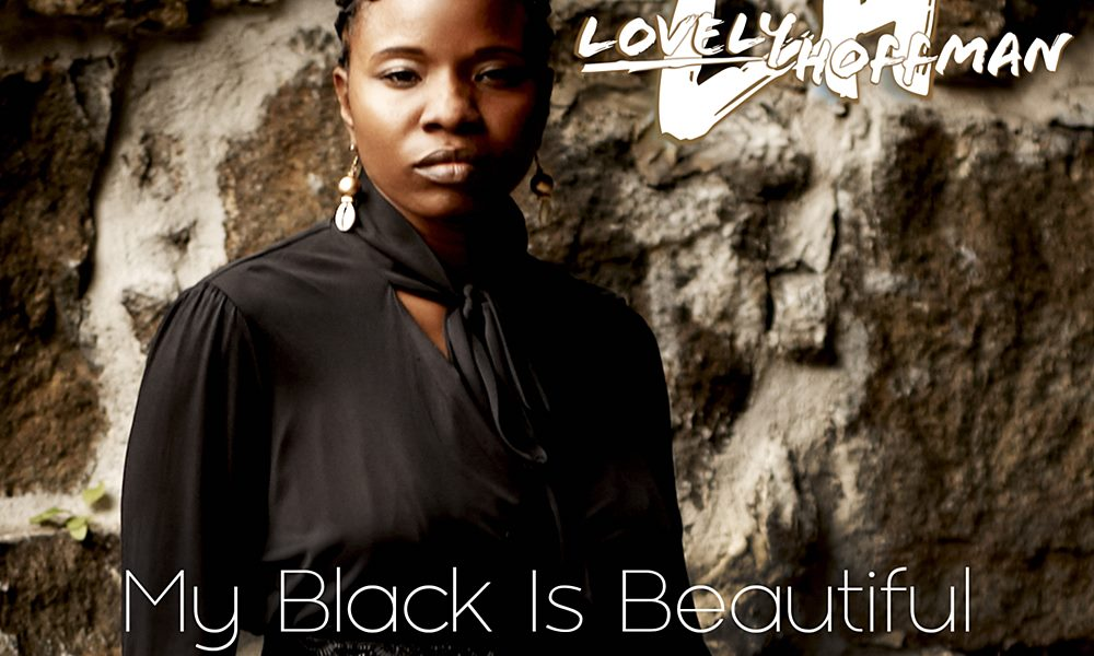 [EXCLUSIVE] Lovely Hoffman Talks 'My Black is Beautiful' Single/Video, Self-Esteem, Teaching, & More