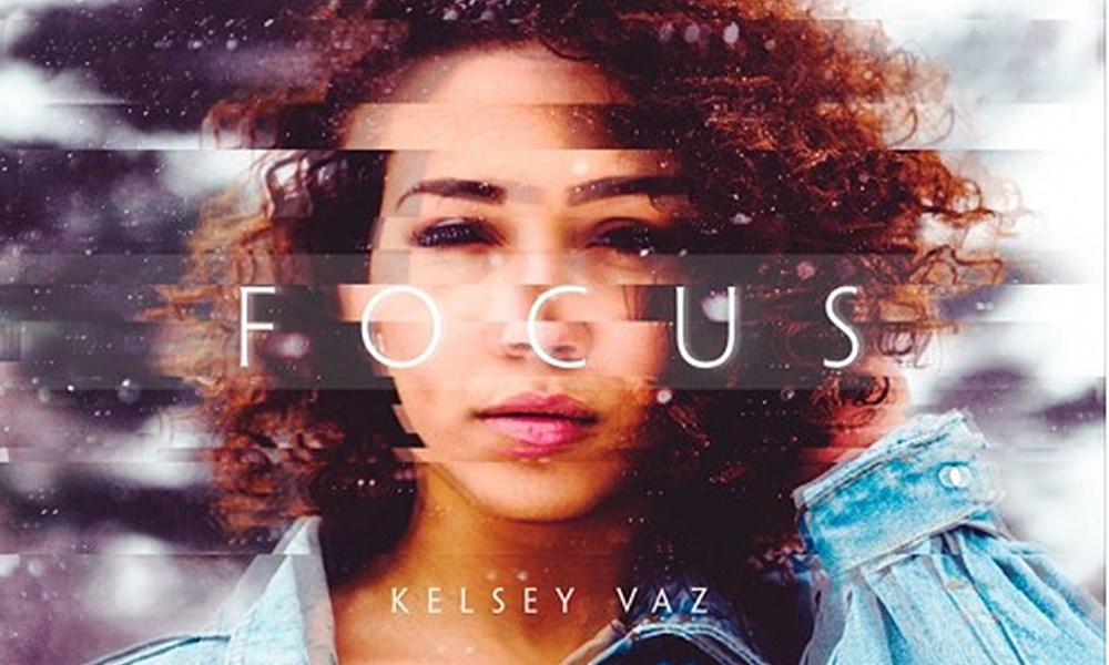 Kelsey Vaz Wants You To 'Focus'