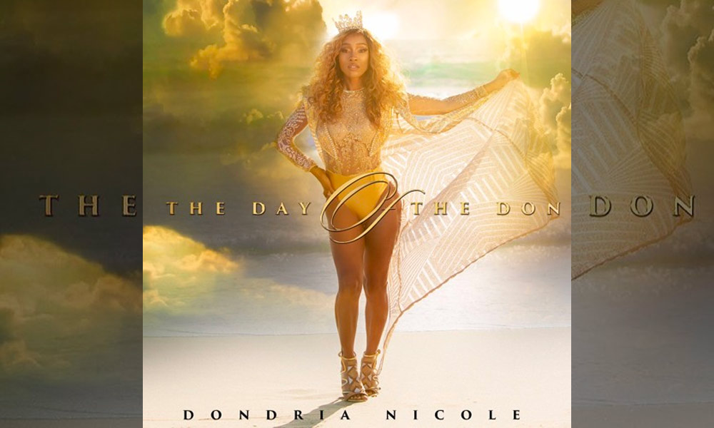 Dondria Nicole Goes HAM With New EP, 'The Day of the Don'