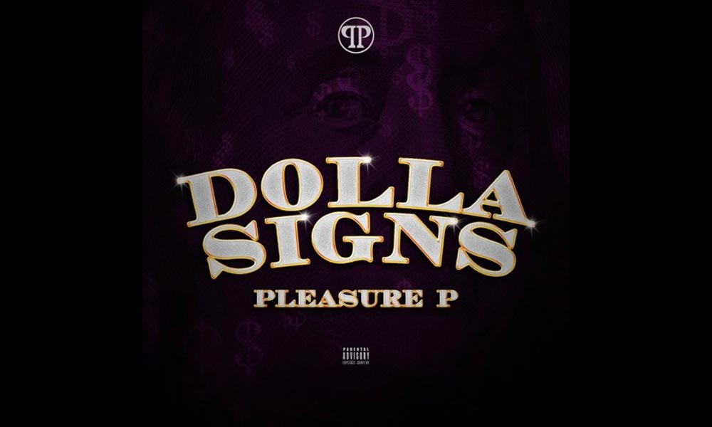 pleasure-p-dolla-signs