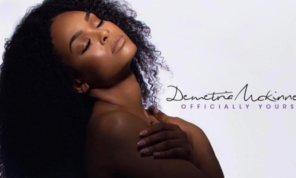 Demetria McKinney Announces Release Date For Long-Delayed Debut Album, 'Officially Yours'