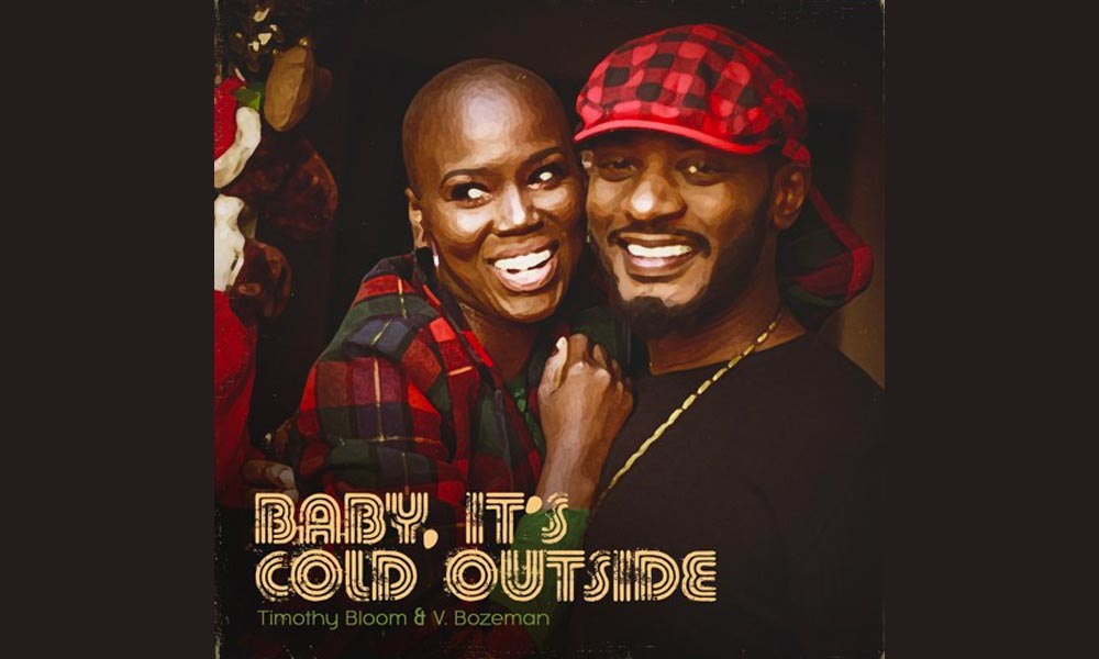 "Timothy Bloom and V. Bozeman Release Christmas Duet, ""Baby, It's Cold Outside"""