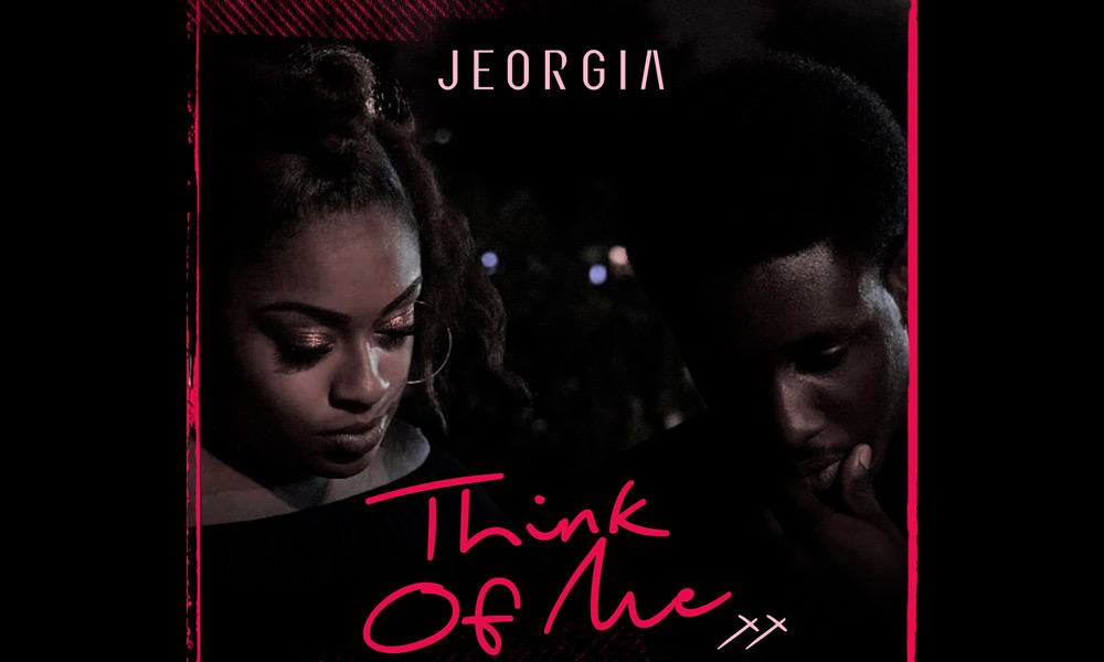 "Jeorgia's ""Think of Me"" Ballad Is The First Step In Mending A Broken Heart"