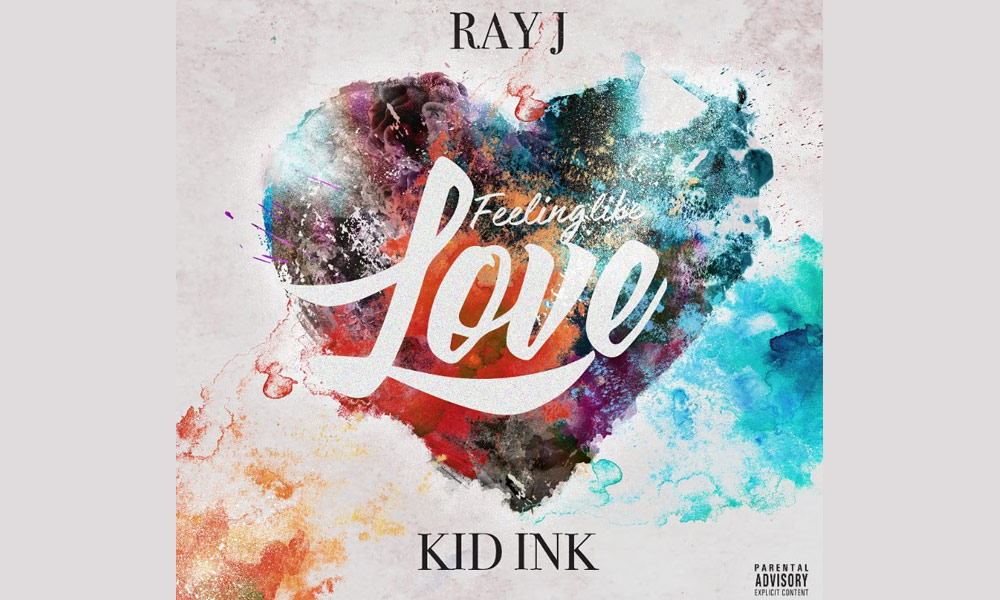 ray-j-feeling-like-love-kid-ink