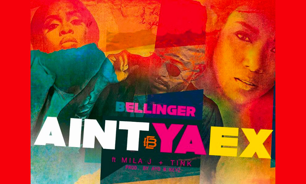 "Don't Get It Twisted: Eric Bellinger, Mila J, & Tink ""Ain't Ya Ex"""