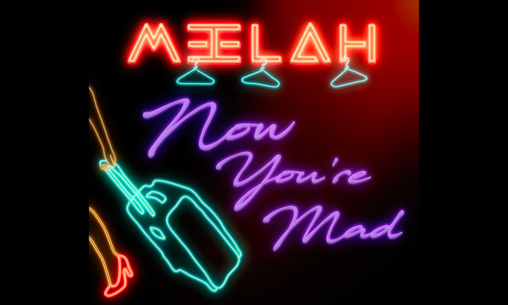 meelah-now-youre-mad