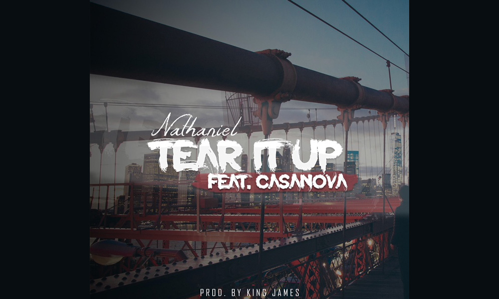 "Nathaniel – ""Tear It Up"" Ft. Casanova"