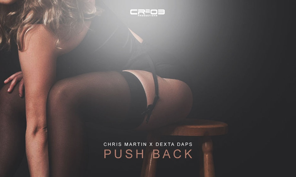 chris-martin-x-dexta-daps-push-back