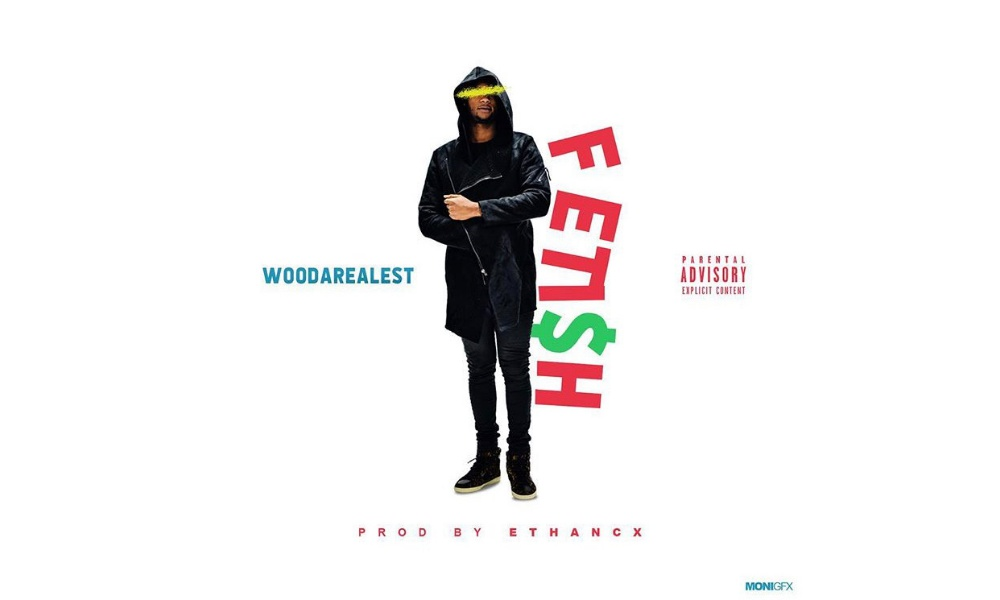 WooDaRealest Releases Single/Video 'Feti$h'